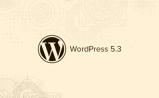 ویژگی های جدید وردپرس 5.3